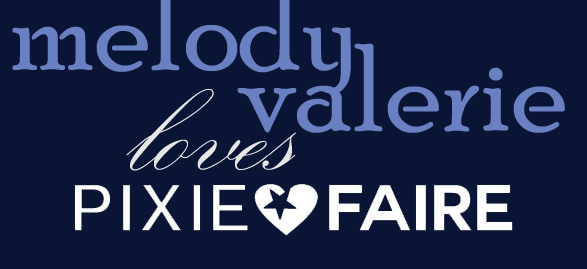 melody valerie loves pixie faire